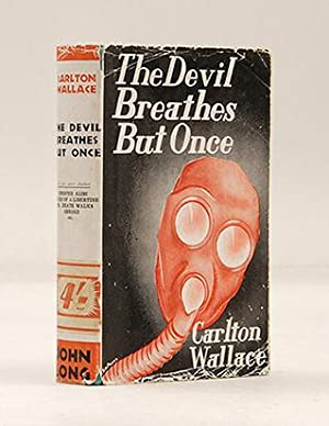 The Devil Breathes But Once.: WALLACE, Carlton.