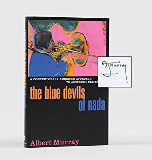 The Blue Devils of Nada. A Contemporary American Approach to Aesthetic Statement.: MURRAY, Albert.