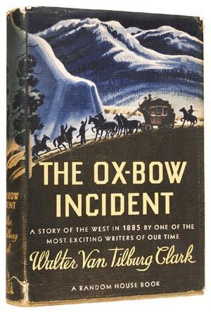 The Ox-Bow Incident.: CLARK, Walter van Tilburg.
