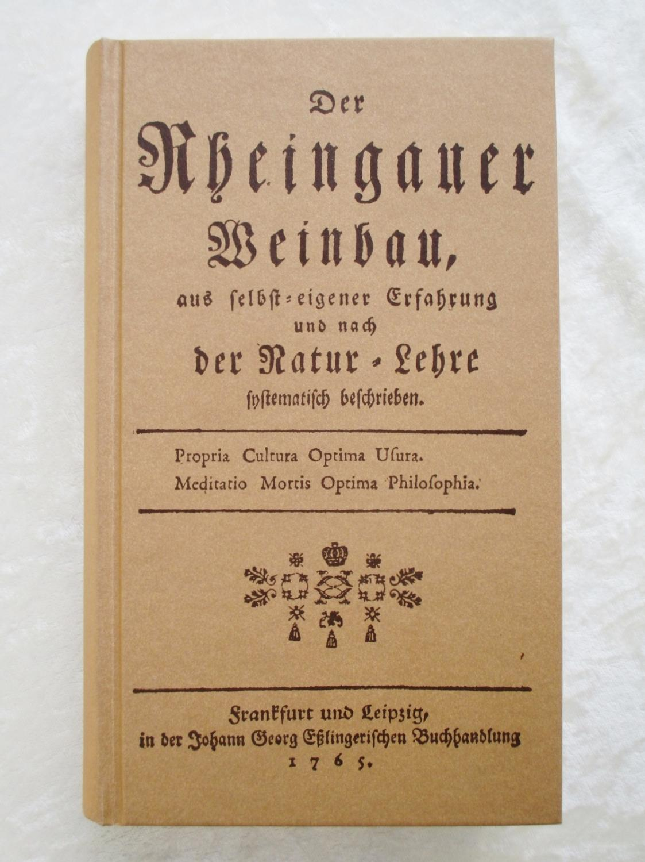 1765 RHEINGAUER WEINBAU / WINE GROWING the GERMAN RHEINGAU REGION Facsimile 1997