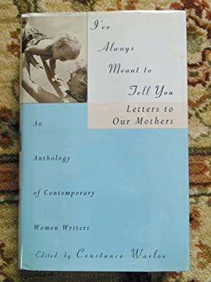 1997 LETTERS TO OUR MOTHERS by 75 MODERN WOMEN WRITERS - SIGNED by TEN of the Contributors - Firs...