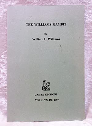 THE WILLIAMS GAMBIT, by WILLIAM WILLIAMS Mid-Level CHESS Champion SIGNED & INSCRIBED