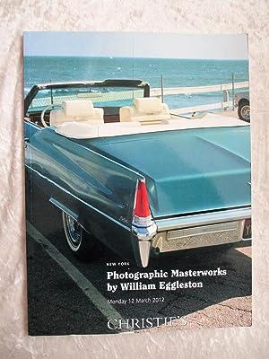 WILLIAM EGGLESTON PHOTOGRAPHS : PHOTOGRAPHIC MASTERWORKS Christie's