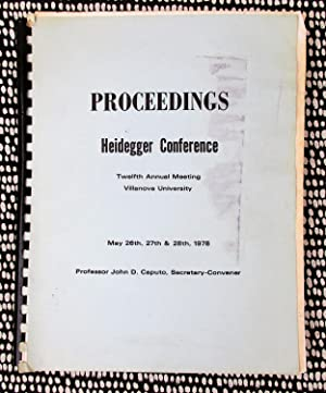12TH ANNUAL HEIDEGGER CONFERENCE PROCEEDINGS 7 Scholarly Philosophy Papers 1978
