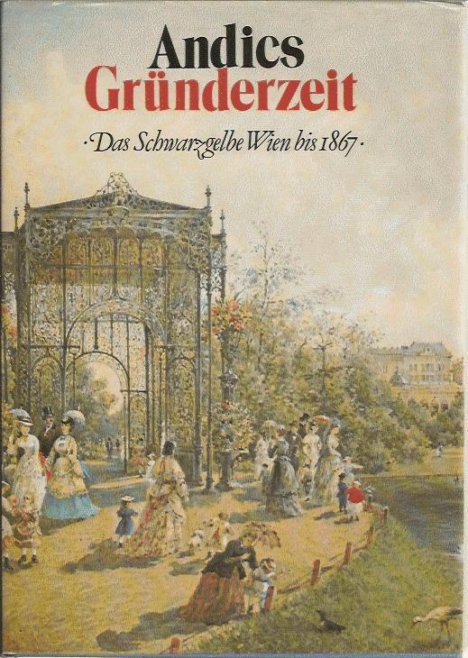 Gründerzeit, Das Schwarzgelbe Wien bis 1867: Andics Helmut