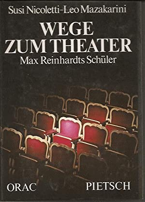 Wege zum Theater, Max Reinhardts Schüler: Nicoletti-Leo Mazakarini Susi