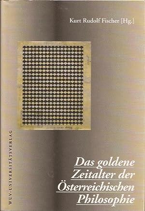 Das goldene Zeitalter der Österreichischen Philosophie: Fischer Kurt Rudolf