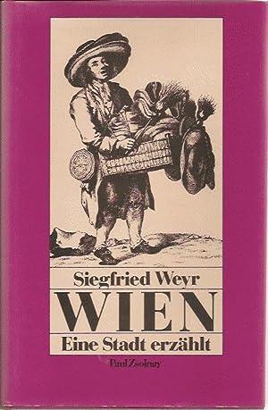 Wien, Eine Stadt erzählt: Weyr Siegfried