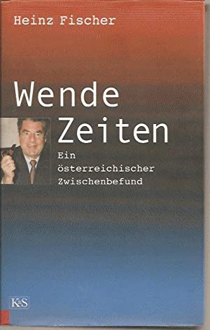Wendezeiten, Ein österreichischer Zwischenbefund: Fischer Heinz