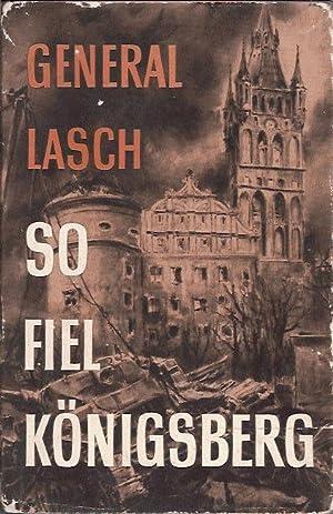 So fiel Königsberg: Lasch Otto