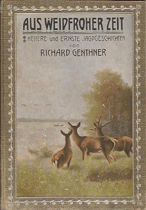 Aus Weidfroher Zeit, Heitere und Ernste Jagdgeschichten: Genthner Richard