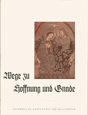 Wege zu Hoffnung und Gnade, Österreichs Gnadenorte und Wallfahrten: Monsberger-Bittner ...