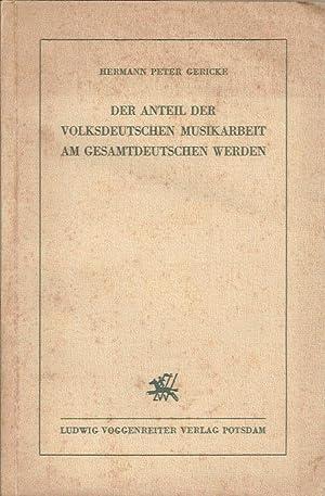 Der Anteil der Volksdeutschen Musikarbeit am Gesamtdeutschen Werden: Cgericke Hermann Peter