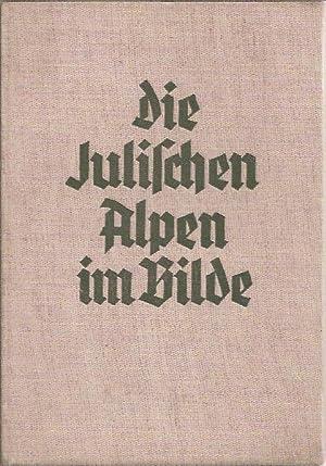 Die Julischen Alpen im Bilde: Kugy Julius