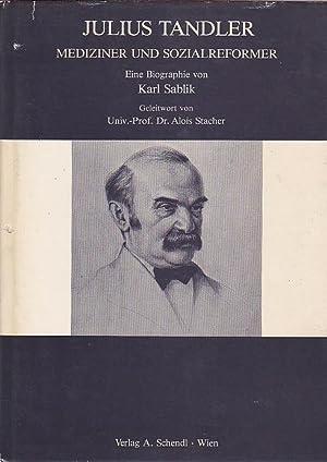 Julius Tandler Mediziner und Sozialreformer Eine Biographie: Sablik Karl