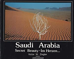 Saudi Arabia Secret Beauty - Im Herzen: Ziegler Victor W.