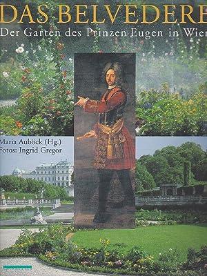 Das Belvedere Der Garten des Prinzen Eugen in Wien: Auböck Di Maria Prof., Gregor Ingrin Mag.