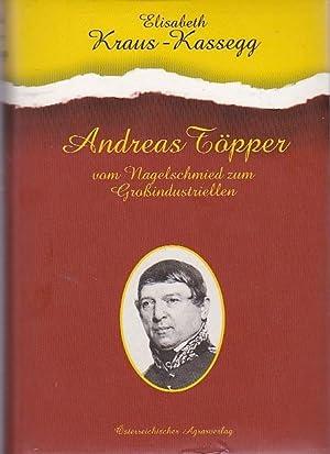 Andreas Töpper vom Naggelschmied zum Großindustrellen: Kraus - Kassegg