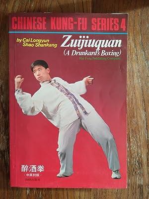 Chinese Kung-Fu Series 4: Zuijiuquan{A Drunkard's Boxing]: Cai Longyun &