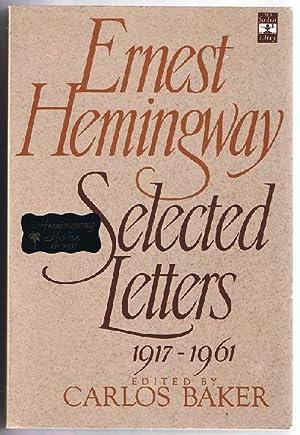 Ernest Hemingway. Selected Letters 1917-1961: Ernest Hemingway: Edited