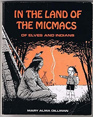 In the Land of Micmacs of Elves: Mary Alma Dillman