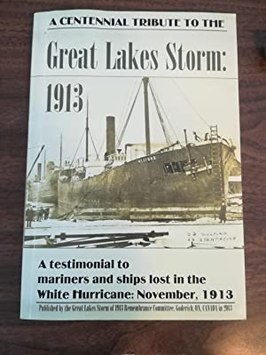 A Centennial Tribute To The Great Lakes Storm: 1913