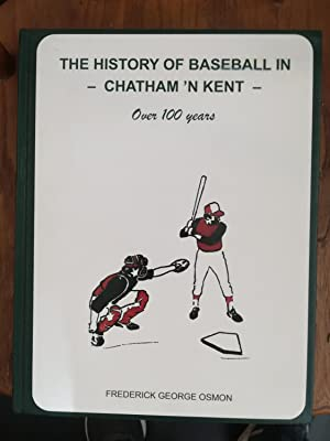 The History of Baseball in Chatham 'N Kent - Over 100 Years
