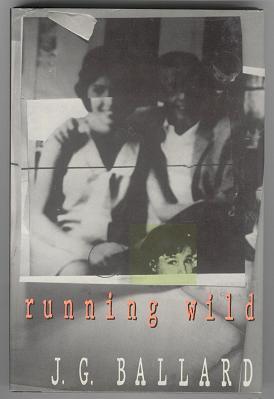 Running Wild: J. G. Ballard
