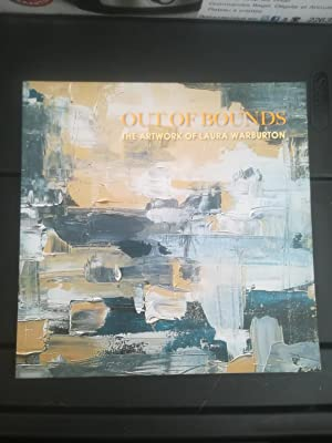 Out Of Bounds / The Artwork Of Laura Warburton
