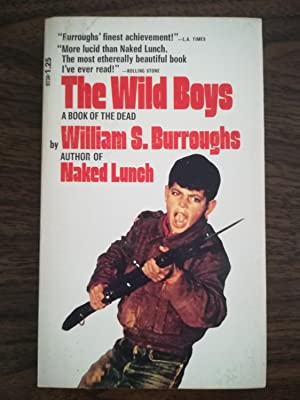 The Wild Boys. A Book Of The: William S. Burroughs