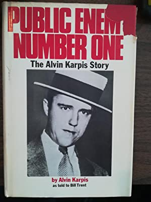 Public Enemy Number One. The Alvin Karpis Story