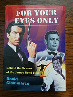 For Your Eyes Only. Behind the Scenes of the James Bond Films