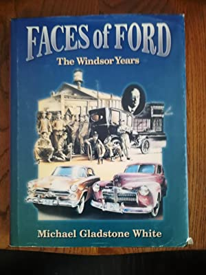 Faces of Ford. The Windsor Years; A Photographic Collection, Vol. 1