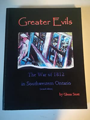 Greater Evils. The War of 1812 in Southwestern Ontario