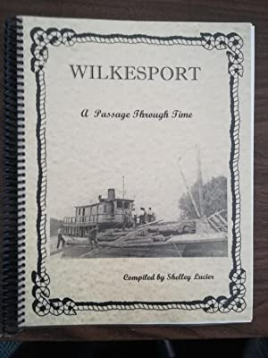 Wilkesport. A Passage Through Time