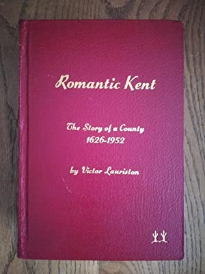Romantic Kent. The Story of a County 1626-1952, plus Biographical Index