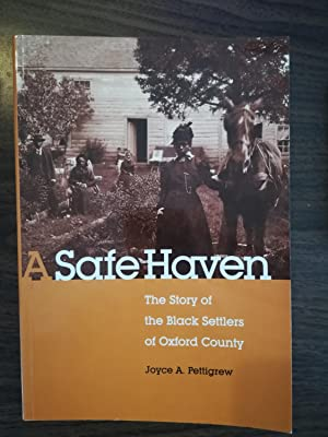 A Safe Haven. The Story of the Black Settlers of Oxford County