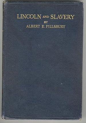 Lincoln and Slavery: Albert E. Pillsbury