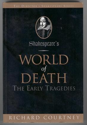 Shakespeare's World Of Death: The Early Tragedies