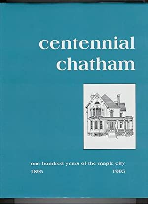 Centennial Chatham: One Hundred Years of the Maple City