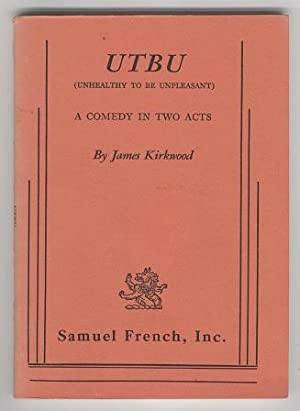 UTBU (Unhealthy To Be Unpleasant): A Comedy In Two Acts