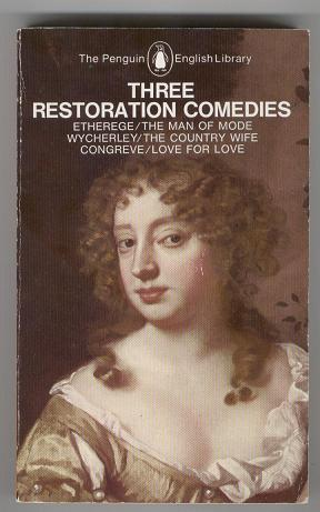 Three Restoration Comedies: Etherege / The Man of Mode; Wycherley / The Country Wife; Congreve / ...