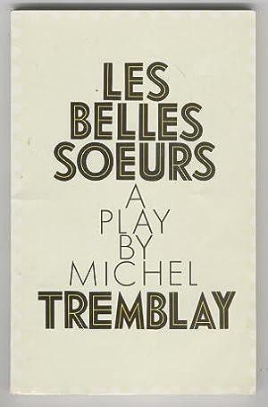 Les Belles Soeurs: Michel Tremblay