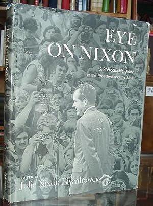 Eye on Nixon: A Photographic Study of: Julie Nixon Eisenhower