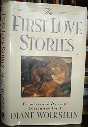 The First Love Stories: From Isis and Osiris to Tristan and Iseult