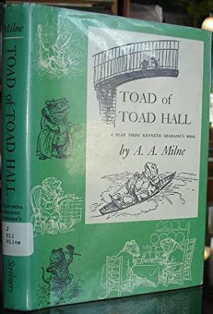 Toad of Toad Hall: A Play from Kenneth Grahame's Book