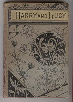 Harry and Lucy; to Which are Added: The Little Dog Trusty, The Cherry Orchard & The Orange Man