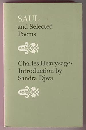 Saul and Selected Poems; Including Excerpts from: Charles Heavysege, Introduction