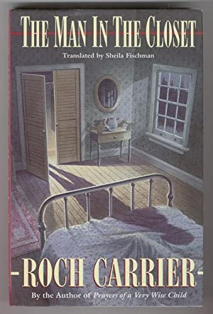 The Man in the Closet: Roch Carrier, Translated