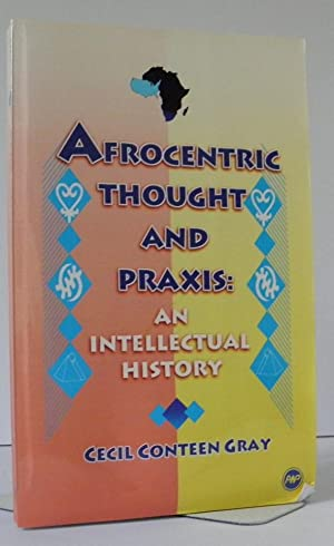 Afrocentric Thought and Praxis: An Intellectual History